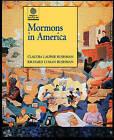 Mormons in America by Claudia L. Bushman, Richard Lyman Bushman (Hardback, 1999)