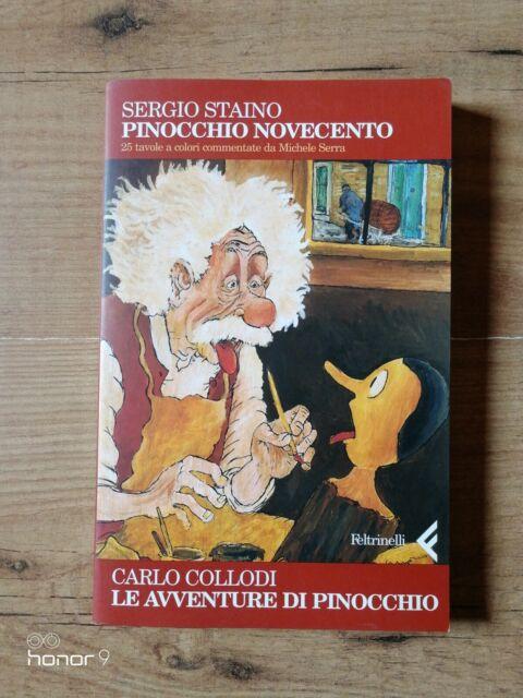 PINOCCHIO NOVECENTO  - 1^ EDIZIONE FELTRINELLI 2001 -25 TAVOLE DI STAINO -