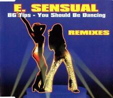 E. SENSUAL - B.G. Tips - You Should Be Dancing (Remixes) CDs 6 Tracks Sealed
