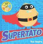 Supertato by Sue Hendra (Hardback, 2014)
