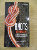 Knots At Work Book - A Field Guide For The Modern Arborist