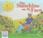 The Sunshine on My Face by Lydia Burdick (Hardback, 2015)