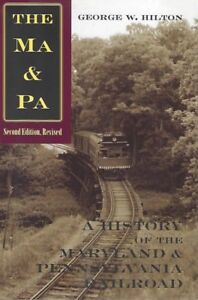 The-MA-amp-PA-A-History-of-the-MARYLAND-amp-PENNSYLVANIA-Railroad-NEW-BOOK