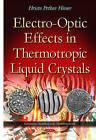 Electro-Optic Effects in Thermotropic Liquid Crystals by Hristo Petkov Hinov (Hardback, 2015)