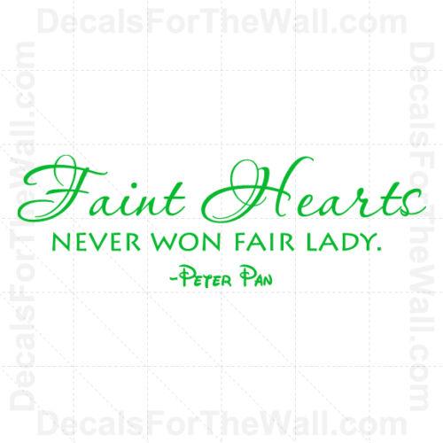 Peter Pan Faint Hearts Never Won Disney Wall Decal Vinyl Art Sticker Quote B62