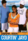 Drama High: Courtin' Jayd by L. Divine (Paperback, 2008)