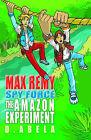 The Amazon Experiment - Max Remy by Deborah Abela (Paperback, 2006)