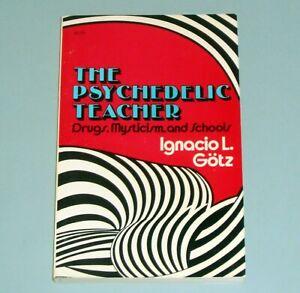 1972-THE-PSYCHEDELIC-TEACHER-PSYCHOTROPIC-DRUGS-LSD-MYSTICISM-SCHOOLS-Philosophy