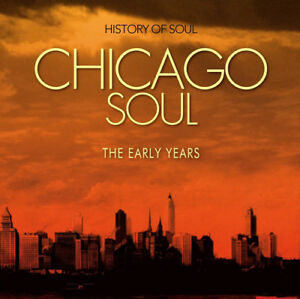 Various-Artists-Chicago-Soul-The-Early-Years-CD-2-discs-2013-NEW