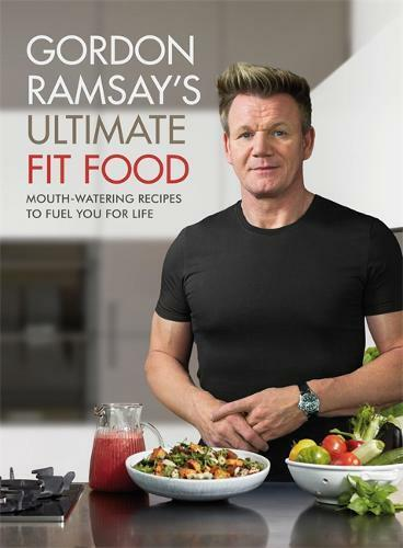 Gordon Ramsay Ultimate Fit Food: Mouth-watering , Ramsay, Gordon, New