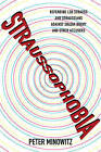 Straussophobia: Defending Leo Strauss and Straussians Against Shadia Drury and Other Accusers by Peter Minowitz (Paperback, 2009)