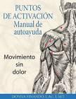 Puntos de Activacion: Manual de Autoayuda: Movimiento Sin Dolor by Donna Finando (Paperback / softback, 2009)