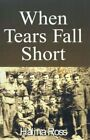 When Tears Fall Short 9780738899862 by Halina Ross Hardcover