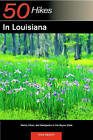 Explorer's Guide 50 Hikes in Louisiana: Walks, Hikes, and Backpacks in the Bayou State by Janina Baxley (Paperback, 2004)