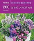 200 Great Containers: Hamlyn All Colour Gardening by Joanna Smith, Hamlyn (Paperback, 2009)