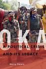 Oka: A Political Crisis and Its Legacy by Professor Harry Swain (Hardback, 2011)