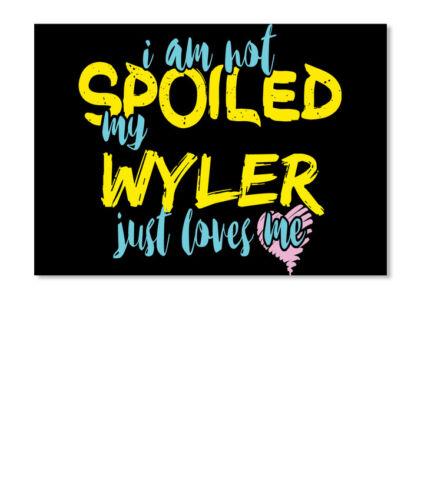 Landscape I M Not Spoiled Wyler Just Loves Me Sticker