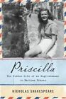 Priscilla: The Hidden Life of an Englishwoman in Wartime France by Nicholas Shakespeare (Hardback, 2014)