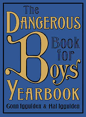 "1 of 1 - ""NEW"" The Dangerous Book for Boys Yearbook, Hal Iggulden, Conn Iggulden, Book"