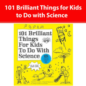 101-Brilliant-Things-for-Kids-to-Do-with-Science-by-Dawn-Isaac-Paperback-NEW