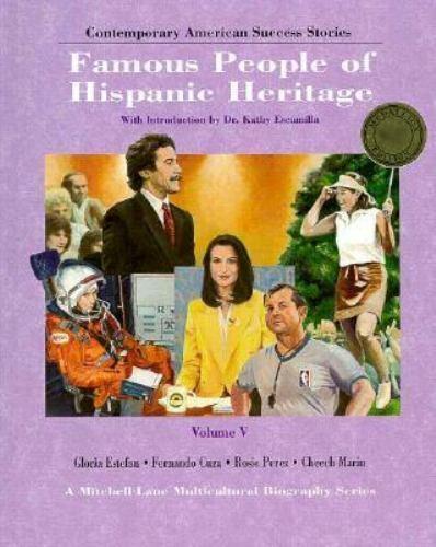 Famous People of Hispanic Heritage Vol. V : Gloria Estefan, Fernando Cuza,...