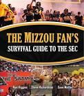 The Mizzou Fan's Survival Guide to the SEC by Steve Richardson, Dave Matter, Ron Higgins (Paperback / softback, 2012)