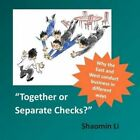 Together or Separate Checks?: Why the East and West Conduct Business in Different Ways by Shaomin Li (Paperback / softback, 2015)
