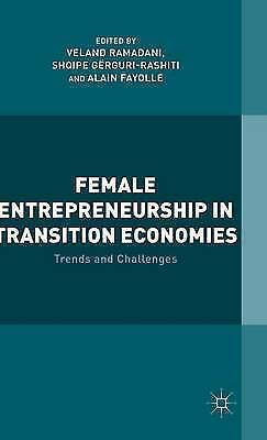 1 of 1 - Female Entrepreneurship in Transition Economies Trends Chall by Ramadani V