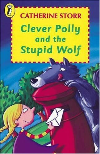 Clever Polly and the Stupid Wolf (Young Puffin Books) By Catherine Storr, Marjo