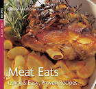 Meat Eats: Quick & Easy, Proven Recipes by Flame Tree Publishing (Paperback, 2008)