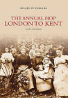 The Annual Hop: London to Kent by Hilary Heffernan (Paperback, 1996)
