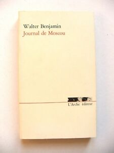 WALTER-BENJAMIN-JOURNAL-DE-MOSCOU-L-039-ARCHE-EDITEUR-1983