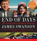 End of Days: The Assassination of John F. Kennedy by James L Swanson (CD-Audio, 2014)