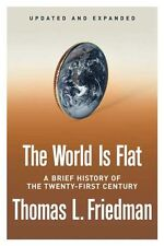 The World Is Flat : A Brief History of the Twenty-First Century by Thomas L. Friedman (2006, Hardcover, Expanded)