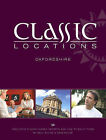 Classic Locations Oxfordshire: Favourite Places, Hidden Secrets and How to Enjoy Them by Kate Rouse, Paul Rouse (Paperback, 2005)