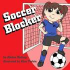 Soccer Blocker by Aleina Bishop (Paperback / softback, 2014)