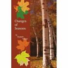 Changes of Seasons 9781434398208 by Elizabeth Hinkson Book