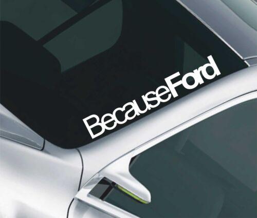 Because Ford Windscreen Sticker Fiesta Focus KA RS ST 170 220 Zetec S Decal 16