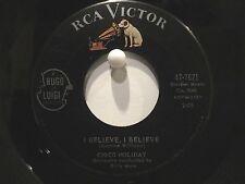 Chico Holiday  RCA 7621  I Believe, I Believe b/w Rockin' Horse to Rockin' Chair
