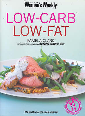 """AS NEW"" Australian Women's Weekly, Low-Carb Low-Fat (The Australian Women's Wee"