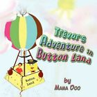 Trevor's Adventure in Button Land 9781606723494 by Doo Mama Book