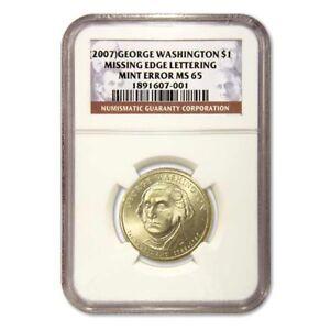 2007 George Washington  Missing Edge Lettering Error NGC MS 65