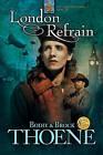 London Refrain by Bodie Thoene, Brock Thoene (Paperback / softback, 2006)