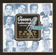 The Crooners Collection, Vol. 2 by Various Artists (CD, Jul-2005, The Gold Label)