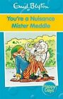 You're a Nuisance Mister Meddle by Enid Blyton (Paperback, 2013)