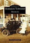 Harrison Township: Michigan by Marie Ling-McDougal (Paperback / softback, 2002)