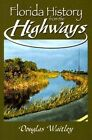 Florida History from the Highways by Douglas Waitley (Paperback / softback, 2005)