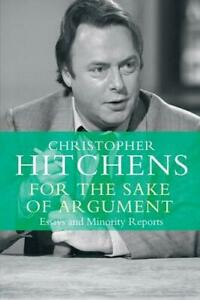 Acheter Pas Cher For The Sake Of Argument: Essays And Minority Rapports Par Hitchens, Christopher,-afficher Le Titre D'origine