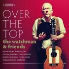 Over The Top von The & Friends Watchman (2011)