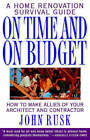 On Time and on Budget: A Home Renovation Survival Guide by John Rusk (Paperback / softback, 1997)